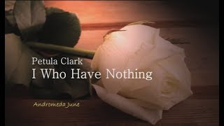 Watch Petula Clark I who Have Nothing video