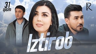 Iztirob (o'zbek serial) | Изтироб (узбек сериал) 31-qism