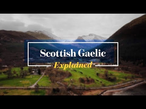 Scottish Gaelic:  Explained