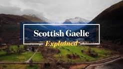 Scottish Gaelic:  Explained