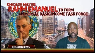Chicago Mayor Rahm Emanuel To Form Universal Basic Income Task Force