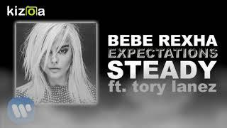 Bebe Rexha - 'Steady' feat. Torey Lanez  ( 1 Hour Music )