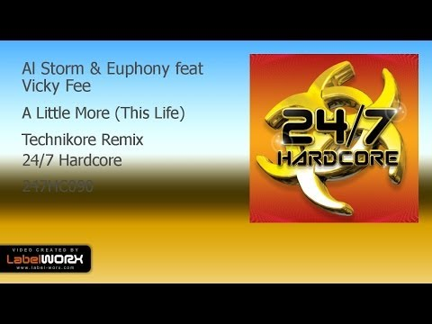Al Storm & Euphony feat Vicky Fee - A Little More (This Life) (Technikore Remix)