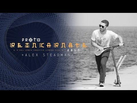 PROTO - Reincarnate 2017 -Alex Steadman
