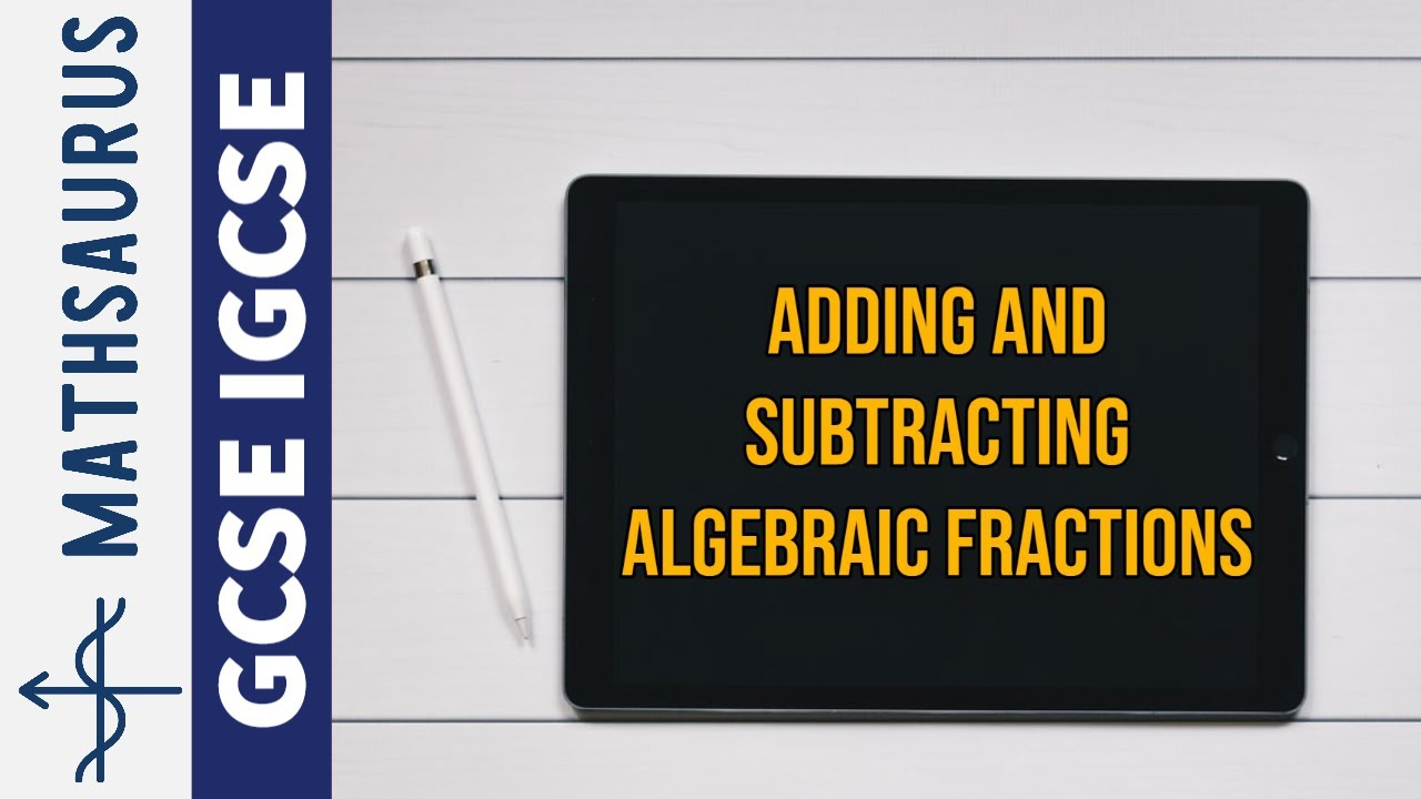 Algebraic Fractions Adding and Subtracting GCSE IGCSE YouTube – Multiplying and Dividing Fractions Worksheets Pdf