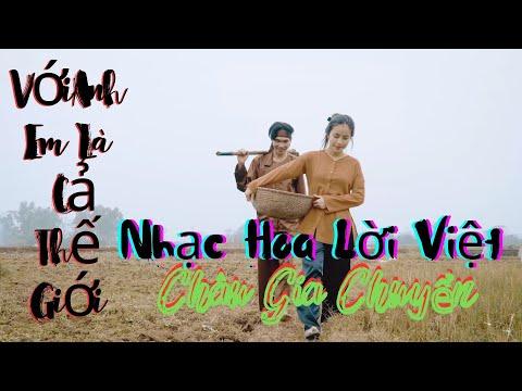 Với Anh Em Là Cả Thế Giới - MV 4K Nhạc Hoa Lời Việt - Châu Gia Chuyển