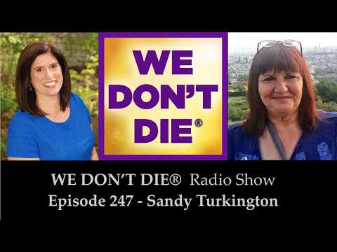 Episode 247 Sandy Turkington - Medium and Teacher Shares Affordable Spiritual Learning and More