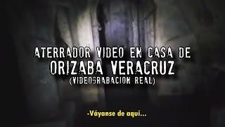 ATERRADOR VIDEO EN CASA DE ORIZABA VERACRUZ (Video Real)