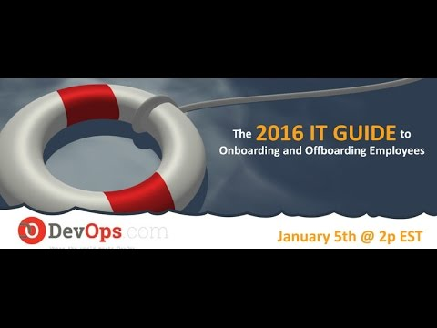 The 2016 IT Guide to Onboarding and Offboarding Employees