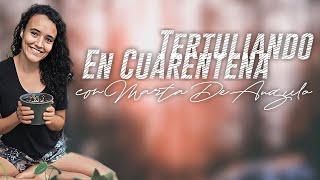#TertuliandoEnCuarentena con Marta De Angulo