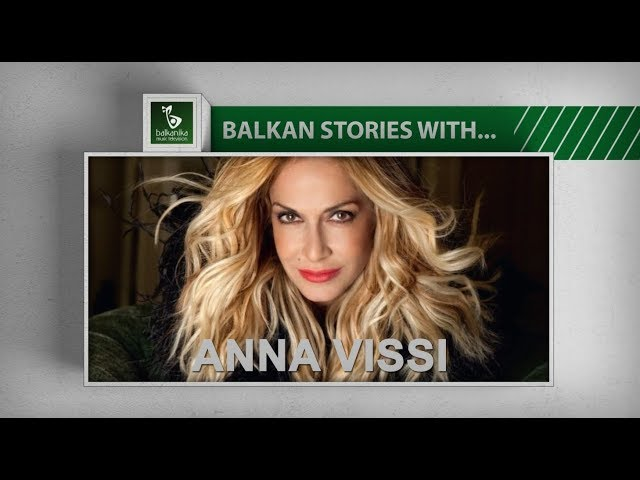 BALKAN STORIES with... ANNA VISSI
