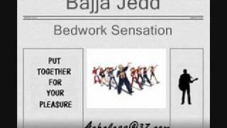 Bajja Jedd - Bedwork Sensation