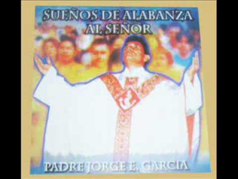 MOSAICO DE ALABANZA 2 - PADRE JORGE ELIECER GARCIA