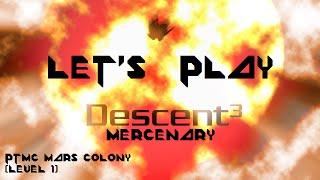 Let's Play Descent 3: Mercenary - PTMC Mars Colony (Level 1)