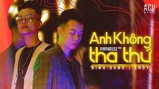 Anh Không Tha Thứ (Andy Remix) - Đình Dũng | Nhạc Trẻ Remix Bass Cực Mạnh