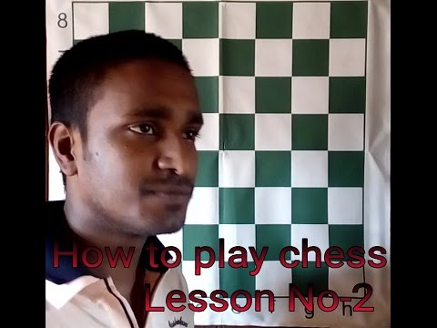 HOW TO PLAY CHESS,  LESSON NO- 2