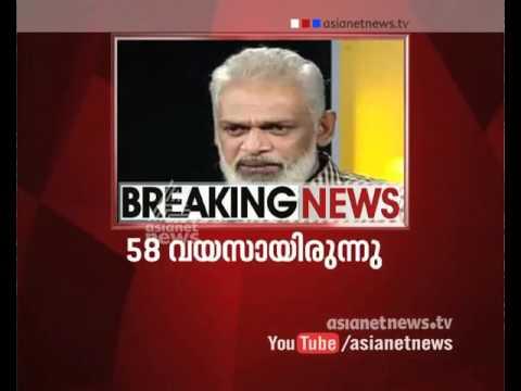 Asianet News Editor in Chief T N Gopakumar Passed Away