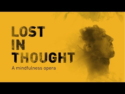 Lost in Thought: A Mindfulness Opera - Trailer | Mahogany Opera Group