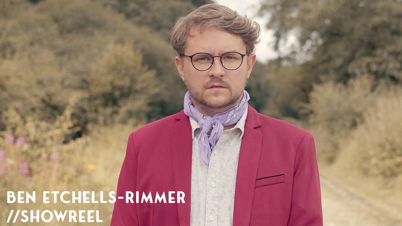 Ben Etchells Rimmer - Showreel
