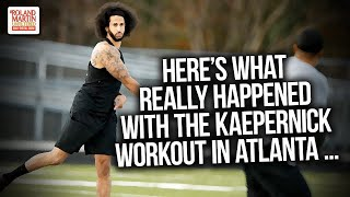 Here's What Really Happened With The Kaepernick Workout In Atlanta ...