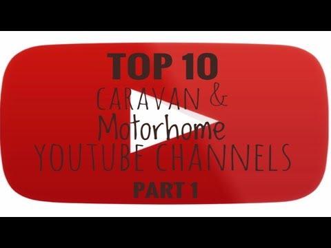 Top 10 Caravan & Motorhome YouTube Channels Part 1