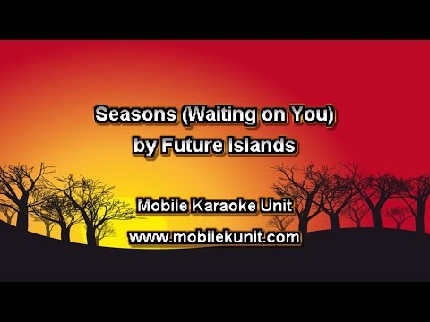 Future Islands - Seasons (Waiting on You) [Karaoke]