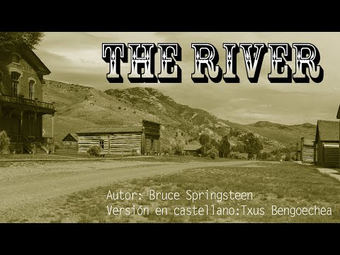 The River. Bruce Springsteen. Versión castellano. Spanish cover. Letra traducida al español. Karaoke