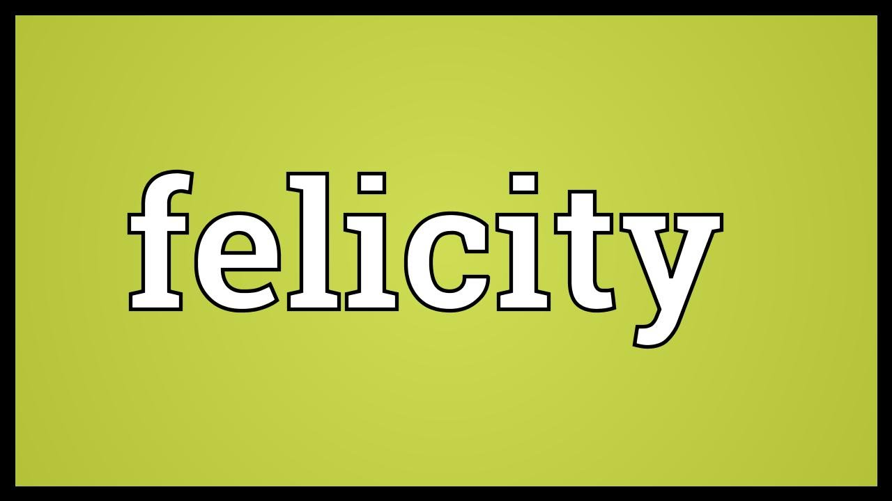 Felicity Meaning