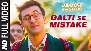 Download Jagga Jasoos: Galti Se Mistake Full  Song | Ranbir, Katrina | Pritam, Arijit, Amit | Amitabh B MP3 song and Music Video