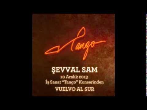 """10 Aralık 2013 İş Sanat Şevval Sam """"Tango"""" Konserinden - VUELVO AL SUR"""
