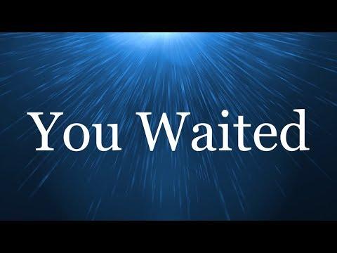 You waited - Travis Greene (Lyrics)