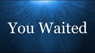 You waited - Travis Greene (Lyrics)