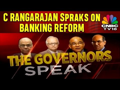 C RANGARAJAN Speaks on BANKING REFORM   THE GOVERNORS SPEAK   CNBC TV18