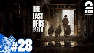 #28【TPS】兄者の「THE LAST OF US PART II 」【2BRO.】
