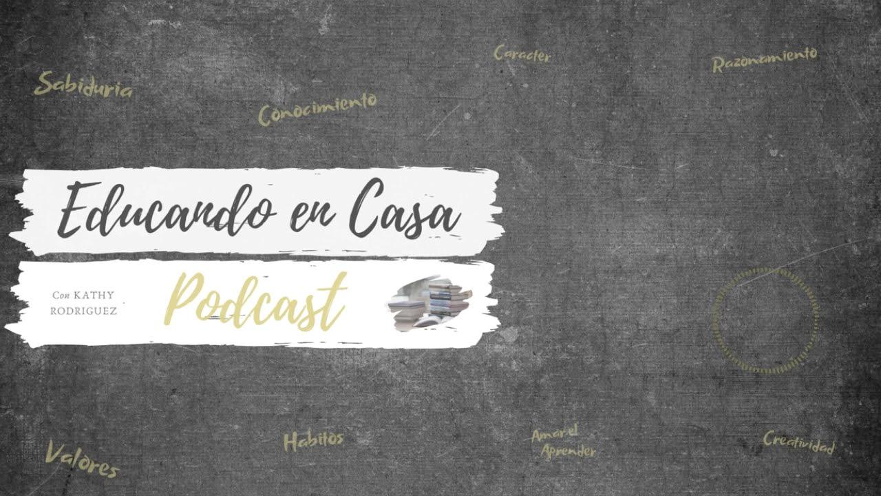 Episodio #32 High School parte 4 / Escuela Secundaria  |  Educando En Casa Podcast |