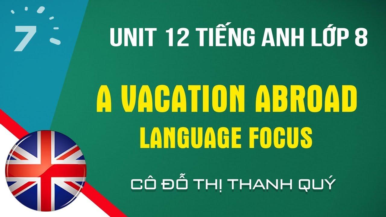 Unit 12: Language Focus trang 119 Tiếng Anh lớp 8 |HỌC247