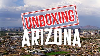 Unboxing Arizona: What It's Like Living In Arizona