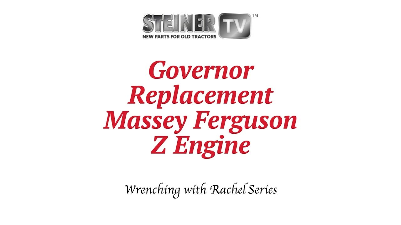 Governor Replacement On Massey Ferguson Z Engine Youtube 1953 To30 Tractor Wiring Diagram Steiner Parts