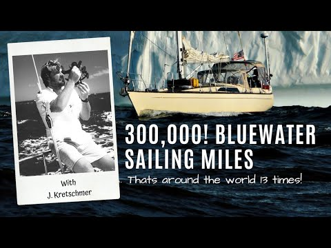 A LIFETIME At Sea - Lessons Learned Over 300,000 Bluewater Miles | With John Kretschmer