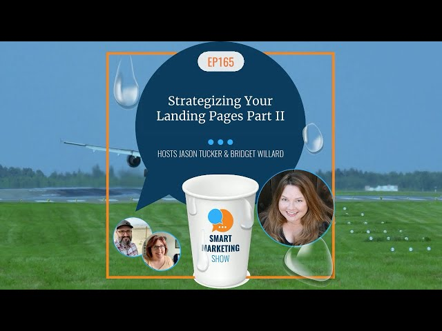 EP165 - Strategizing Your Landing Pages Part II - Smart Marketing Show