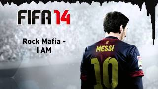 (FIFA 14) Rock Mafia - I AM