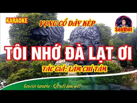 Tôi nhớ Đà Lạt ơi! | karaoke | Vọng cổ dây kép || TG: Lâm Chí Tâm