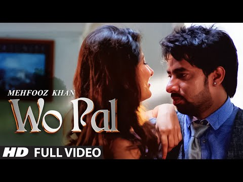 Wo Pal Lyrics | Mehfooz Khan | T-series