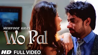 Wo Pal - Full Video Song | Mehfooz Khan | Latest 2016 Hindi Song || T-Series ||