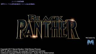 BLACK PANTHER Trailer #2 Version Music Proper Official Movie Soundtrack Complete Theme Song MOKU