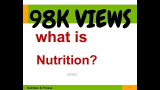 What Is NUTRITION? Why Human body needs NUTRITION?