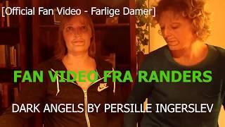 FAN VIDEO FRA RANDERS TIL DARK ANGELS BY PERSILLE INGERSLEV