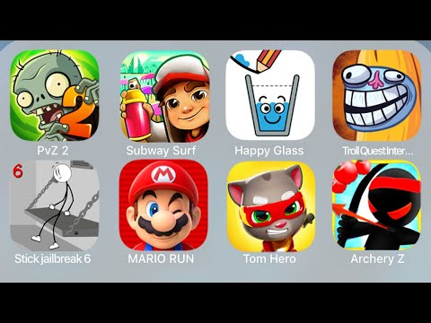 PvZ 2,Subway Surf,Happy Glass,Troll Quest Internet,Stickjailbreak6,MarioRun,Tom Hero,ArcheryZ