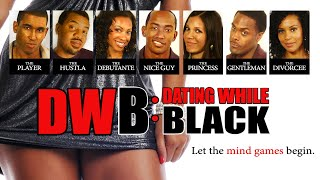 "Dating While Black - ""DWB"" - Full Free Maverick Movie!"