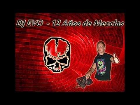 Dj Evo - 12 Años de Mezclas (Cantaditas, Hardcore, Newstyle, Remember)